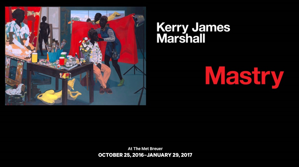 http://www.metmuseum.org/exhibitions/listings/2016/kerry-james-marshall
